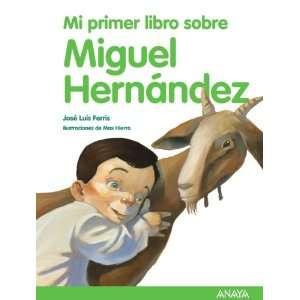 Mi primer libro sobre Miguel Hernandez / My First Book
