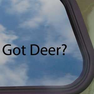 Got Deer? Black Decal Hunting Bow Shotgun Window Sticker