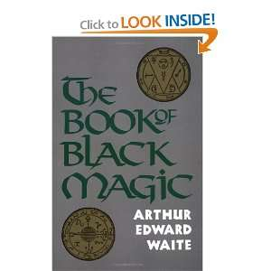The Book of Black Magic (9780877282075) Arthur Edward
