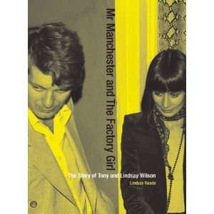 Mr Manchester and the Factory Girl: The Story of Tony and