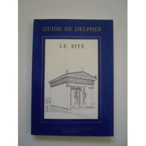Guide de Delphes Le site (Sites et monuments) (French