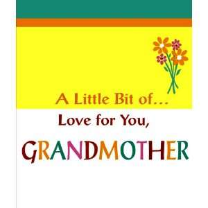 A LITTLE BIT OF LOVE FOR YOU, GRANDMOTHER (A Little Bit of