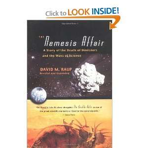 The Nemesis Affair: A Story of the Death of Dinosaurs and the Ways of