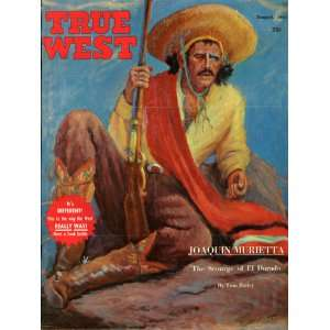 True West Magazine August 1961 (The Scourge of El Dorado