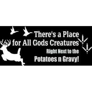 HNT5 (55) 8 white vinyl decal THERES A PLACE FOR ALL GODS CREATURES