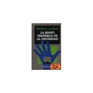 IZQUIERDA DE LA OSCURIDAD Minot (9788445073872) Le Guin Ursul Books