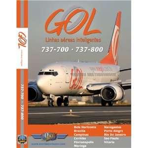 GOL Boeing 737 700 & Boeing 737 800:  , Just Planes