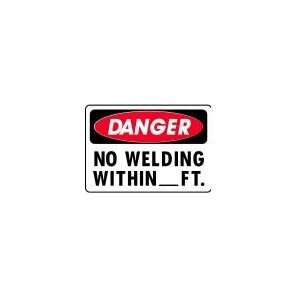 DANGER NO WELDING WITHIN ____FT. 10x14 Heavy Duty Indoor