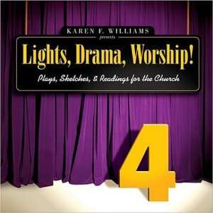 Lights, Drama, Worship!   Volume 4: Plays, Sketches, and Readings for