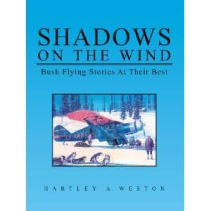 Shadows on the Wind Bush Flying Stories at their Best