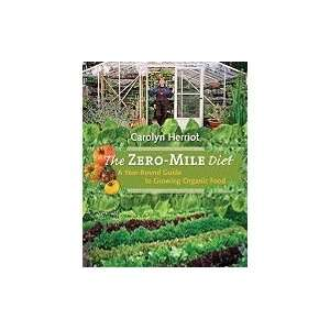 Zero mile Diet A Year round Guide to Growing Organic Food [PB,2010]