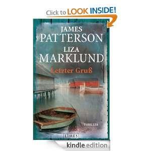 Letzter Gruß: Thriller (German Edition): James Patterson, Liza